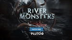 PLUTOTV RIVERMONSTERS.png